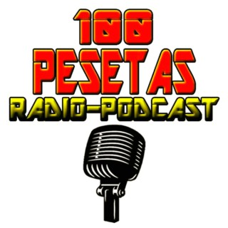 100 Pesetas Radio-Podcast