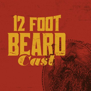 12 Foot BeardCast
