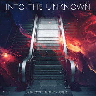 Into the Unknown Podcast