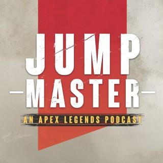 Jump Master: An Apex Legends Podcast