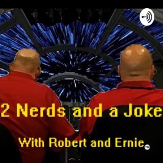 2 Nerds and a Joke