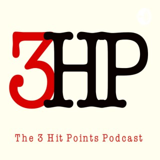 3HP - The 3 Hit Points Podcast
