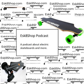 Esk8Shop Podcast