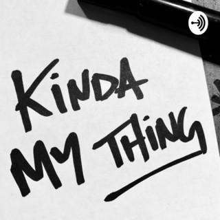 Kinda My Thing