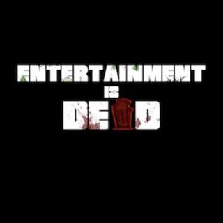 Entertainment Is Dead
