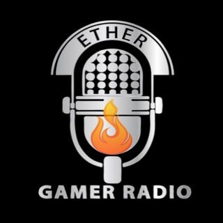 Ether Gamer Radio's Podcast