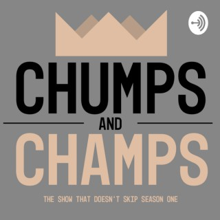 Chumps and Champs