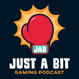 Just A Bit Gaming Podcast