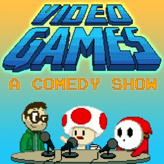 Video Games: A Comedy Show