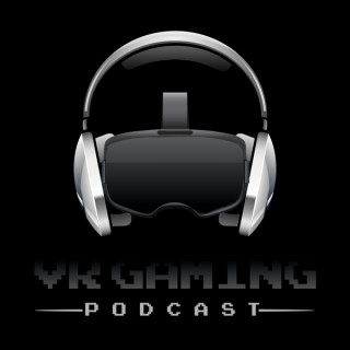 VR Gaming Podcast