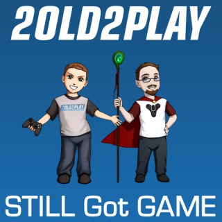 2old2play presents Still Got Game