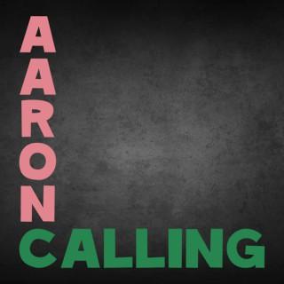 Aaron Calling