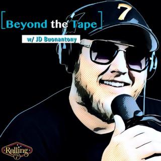 Beyond the Tape w/ JD Buonantony