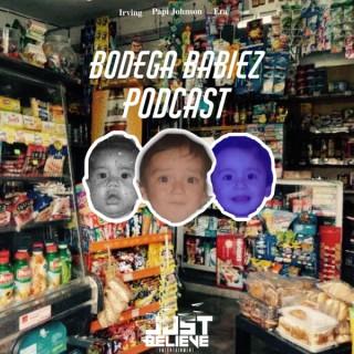 Bodega Babiez Podcast