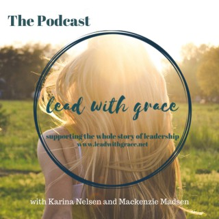 Lead with Grace, The Podcast