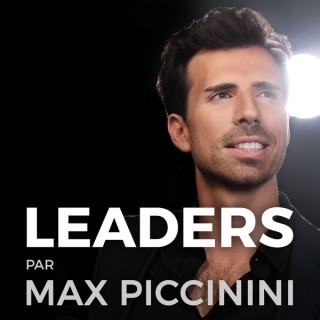 LEADERS par Max Piccinini - RéussiteMax