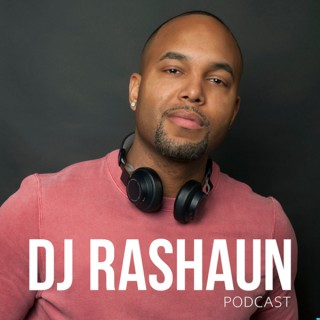 DJ Rashaun Podcast