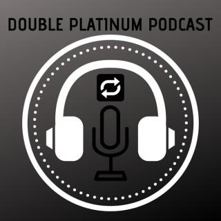 Double Platinum Podcast