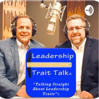 """Leadership Trait Talk - """"Talking Straight About Leadership Traits"""""""