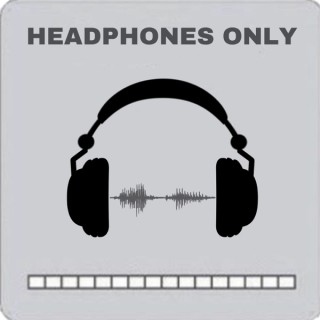 Headphones Only