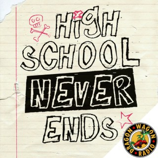 High School Never Ends : A Pop-Punk Dad Podcast