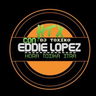 HTX-Hora Toxika Xtra (Eddie Lopez) DJ Toxiko.com
