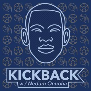 Kickback with Nedum Onuoha