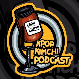 Kpop Kimchi Podcast