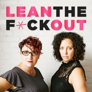 Lean the F*ck Out | Fempreneurs | Women Entrepreneurs | Female Business Owners