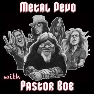 Metal Devo with Pastor Bob