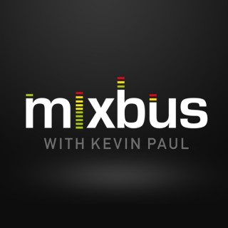 MixBus with Kevin Paul