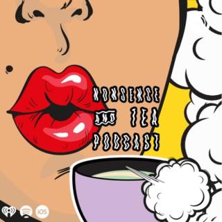 Nonsense & Tea Podcast
