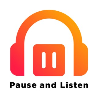 Pause and Listen