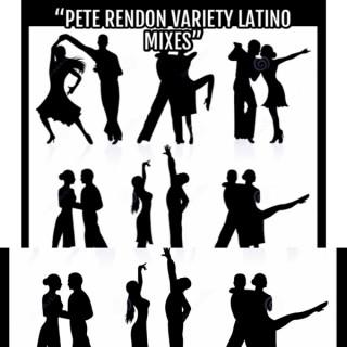 Pete Rendon Variety Latino Mixes