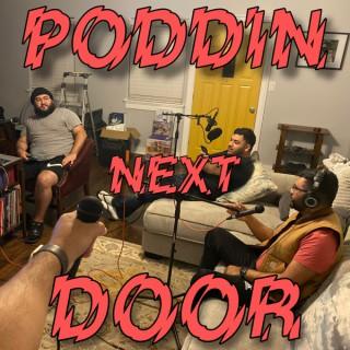 Poddin' Next Door