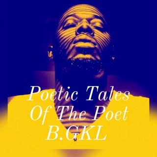 Poetic Tales Of The Poet B.GKL