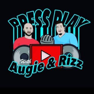 PRESS PLAY w/ Augie & Rizz