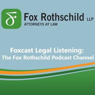 Legal Listening: The Fox Rothschild LLP Podcast