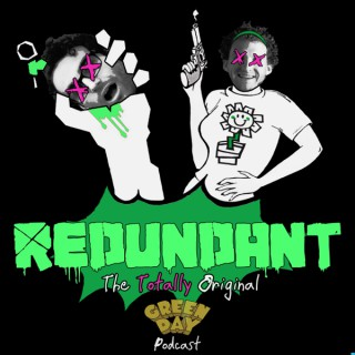 REDUNDANT: The Totally Original Green Day Podcast