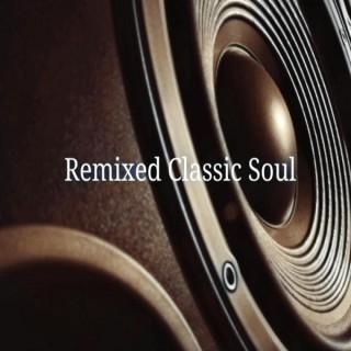 Remixed Classic Soul