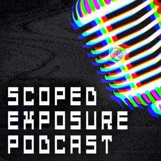 Scoped Exposure Podcast
