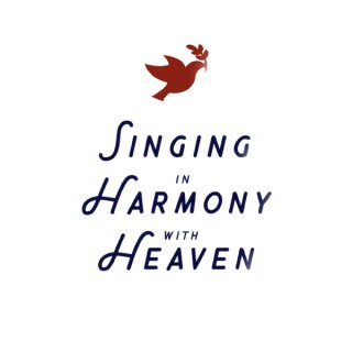 Singing in Harmony with Heaven