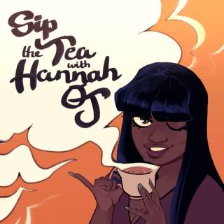 Sip the Tea with Hannah OJ