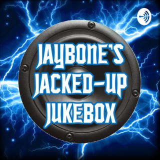 Smash This Podcast/JAYBONE'S JACKED-UP JUKEBOX