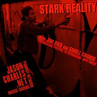 STARK REALITY with Jim Dier aka $mall ¢hange