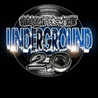 Straight from the Underground 2.0