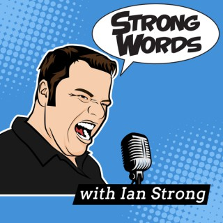 Strong Words with Ian Strong