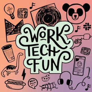 Work Tech Fun