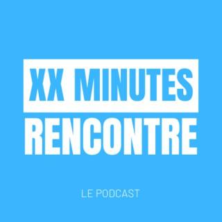 XX Minutes Rencontre