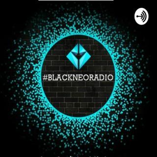 #BLACKNEORADIO©